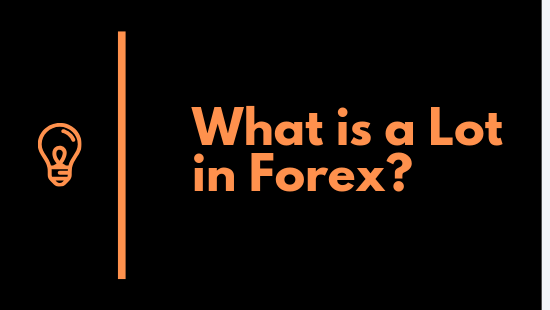 What is a Lot in Forex trading market